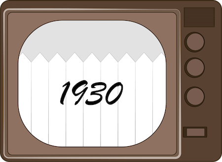 A graphic of an old tube TV with the year 1930 on the screen